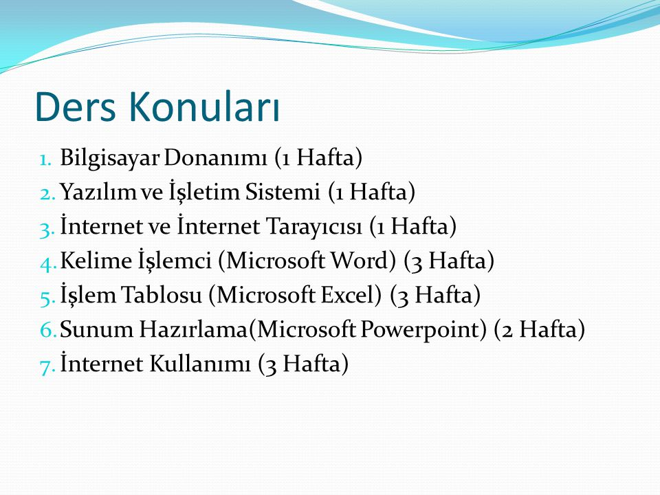 Ders Konuları Bilgisayar Donanımı (1 Hafta)