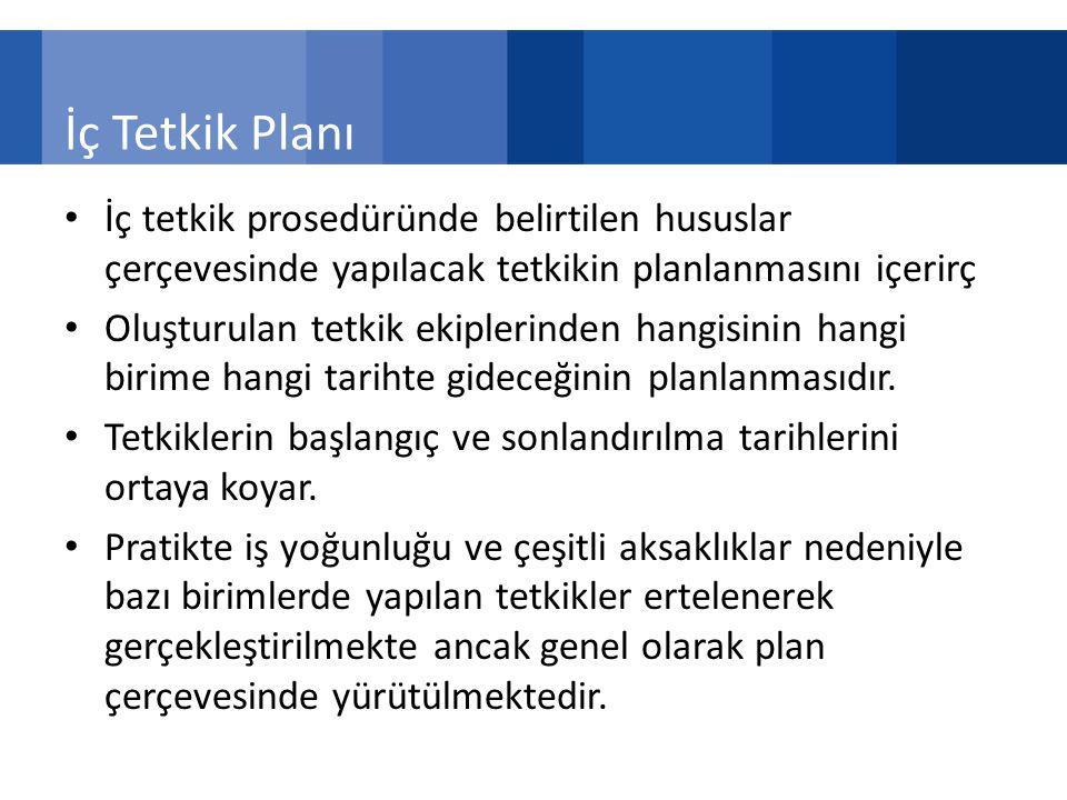 İç Tetkik Planı İç tetkik prosedüründe belirtilen hususlar çerçevesinde yapılacak tetkikin planlanmasını içerirç.
