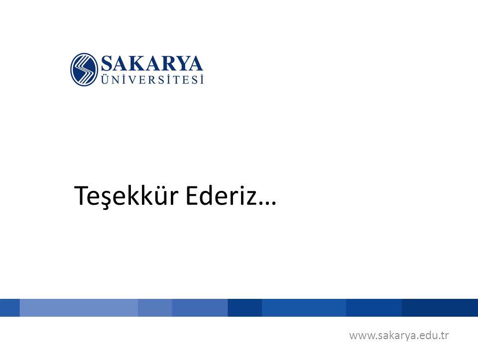 Teşekkür Ederiz… www.sakarya.edu.tr