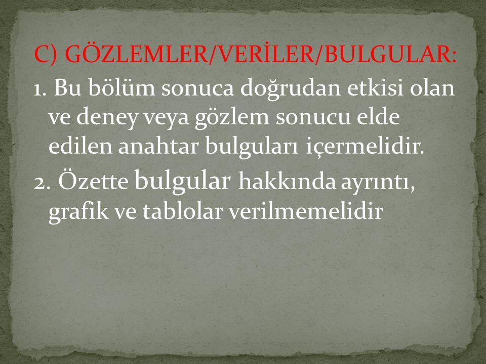 C) GÖZLEMLER/VERİLER/BULGULAR: 1
