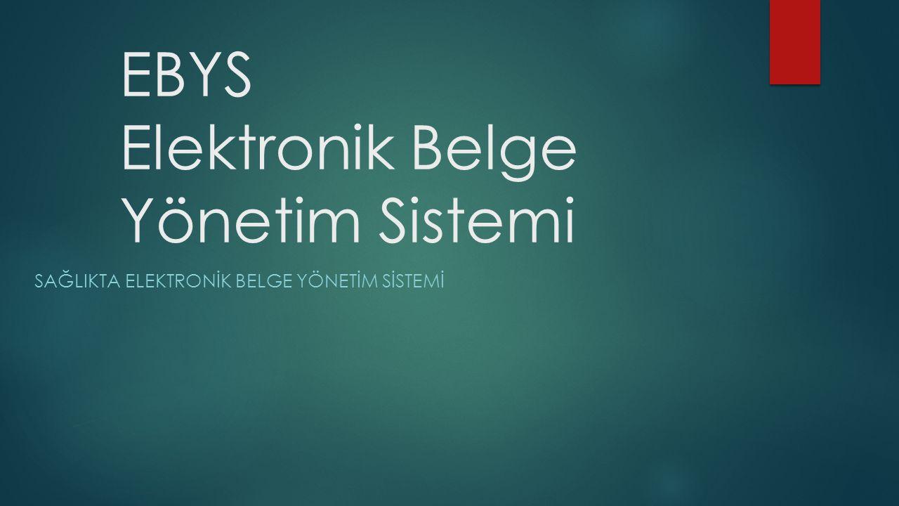 EBYS Elektronik Belge Yönetim Sistemi