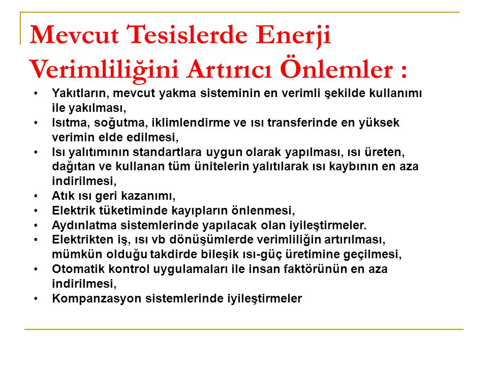 Mevcut Tesislerde Enerji Verimliliğini Artırıcı Önlemler :