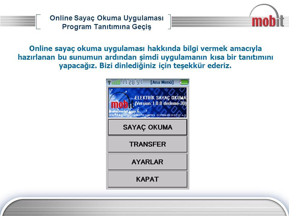 Online Sayaç Okuma Uygulaması Program Tanıtımına Geçiş