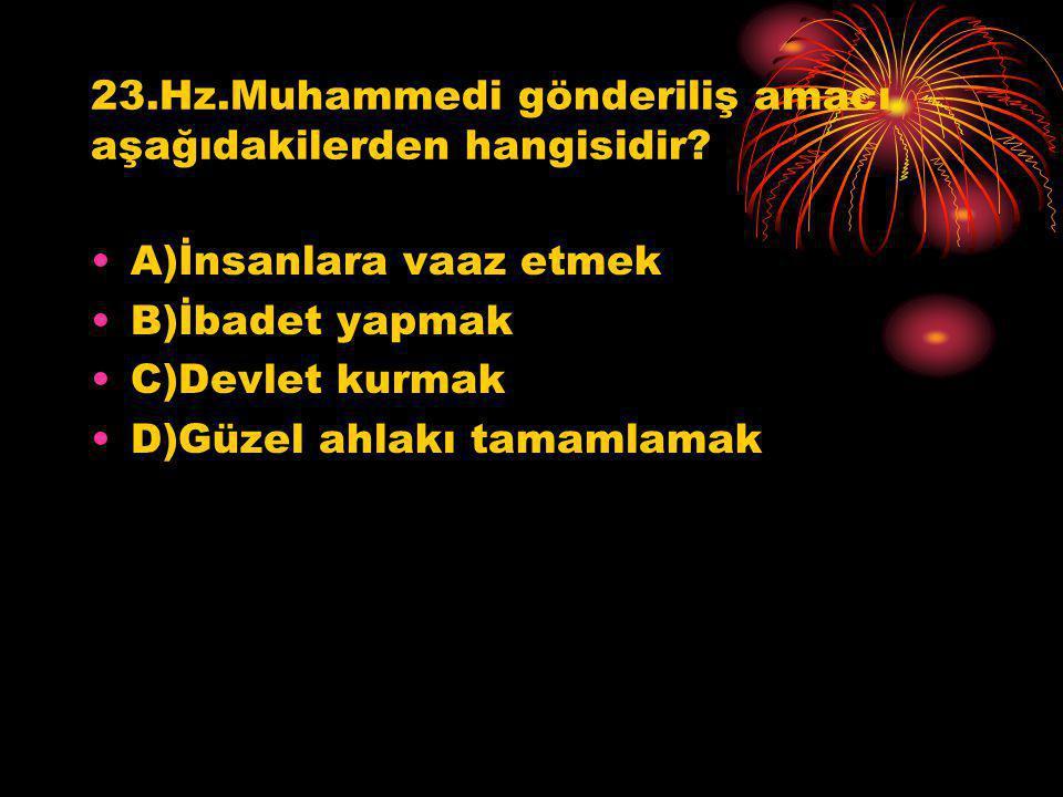 23.Hz.Muhammedi gönderiliş amacı aşağıdakilerden hangisidir