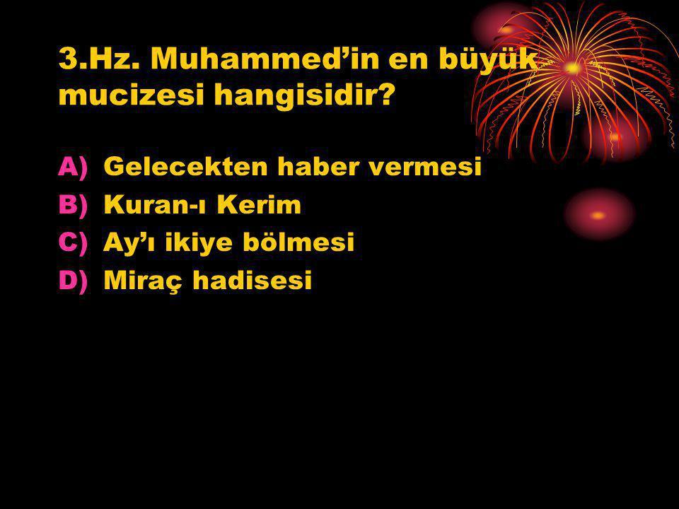 3.Hz. Muhammed'in en büyük mucizesi hangisidir