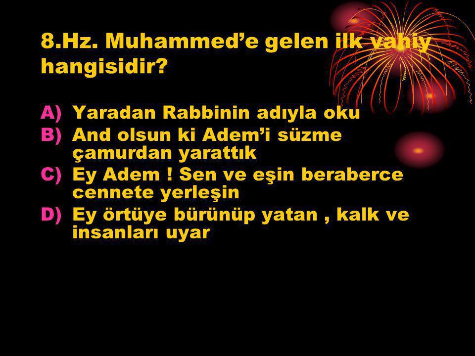 8.Hz. Muhammed'e gelen ilk vahiy hangisidir