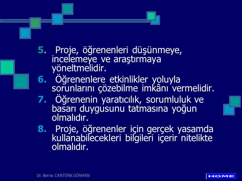 5. Proje, öğrenenleri düşünmeye, incelemeye ve araştırmaya yöneltmelidir.
