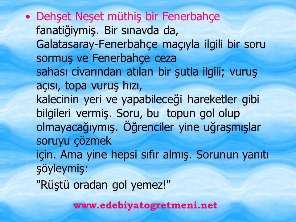 Dehşet Neşet müthiş bir Fenerbahçe fanatiğiymiş