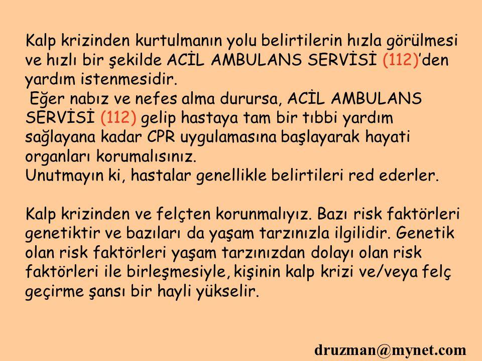 Kalp krizinden kurtulmanın yolu belirtilerin hızla görülmesi ve hızlı bir şekilde ACİL AMBULANS SERVİSİ (112)'den yardım istenmesidir.