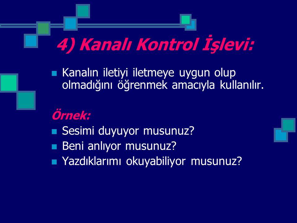 4) Kanalı Kontrol İşlevi: