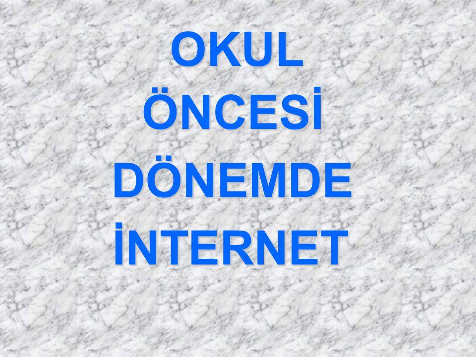 OKUL ÖNCESİ DÖNEMDE İNTERNET