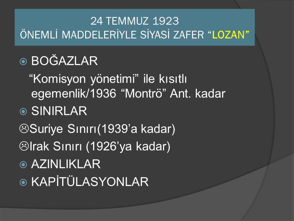 24 TEMMUZ 1923 ÖNEMLİ MADDELERİYLE SİYASİ ZAFER LOZAN