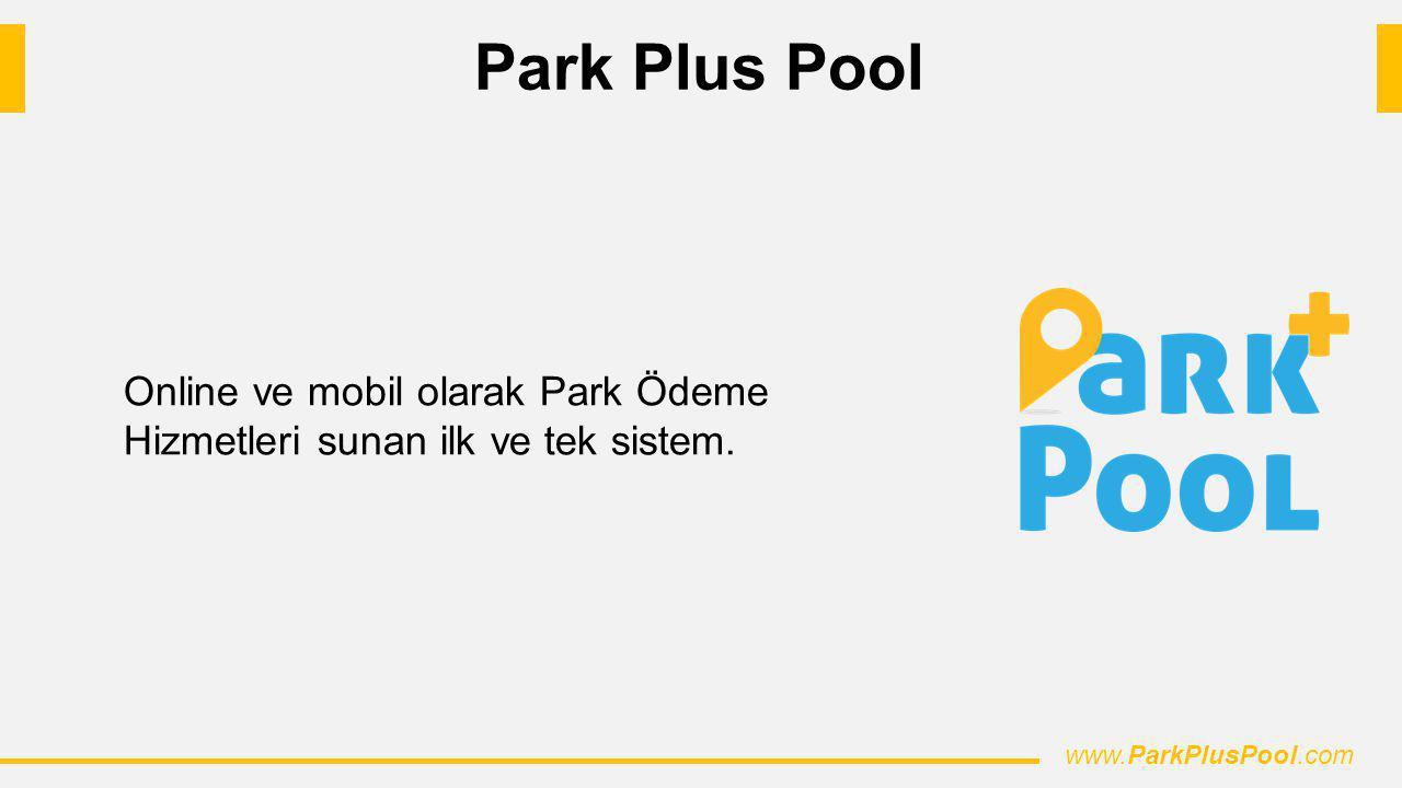 Park Plus Pool Online ve mobil olarak Park Ödeme Hizmetleri sunan ilk ve tek sistem.
