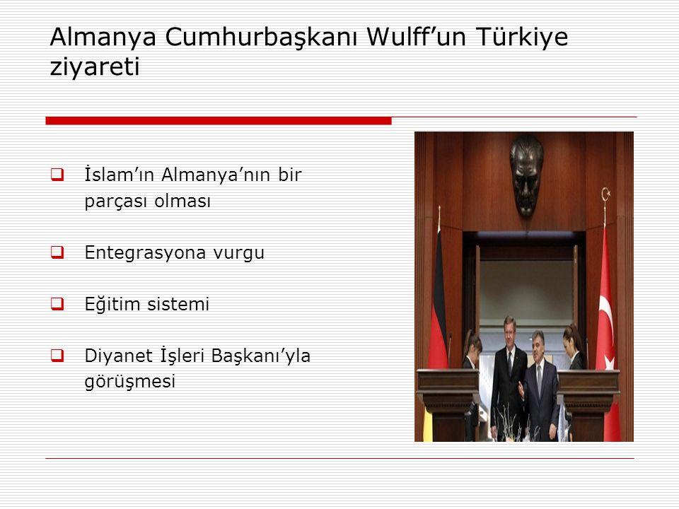 Almanya Cumhurbaşkanı Wulff'un Türkiye ziyareti