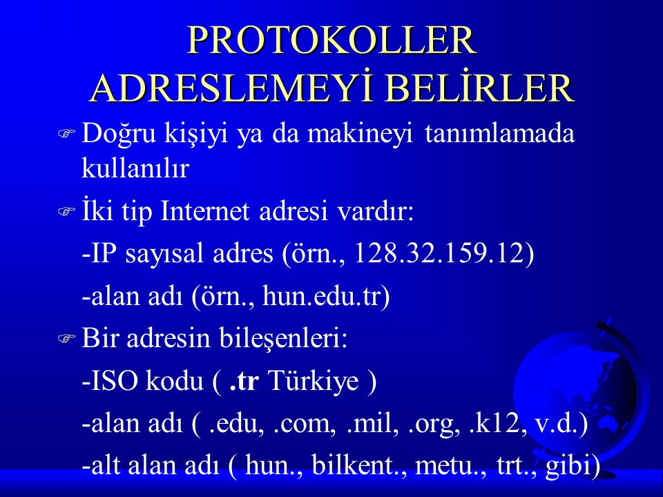PROTOKOLLER ADRESLEMEYİ BELİRLER