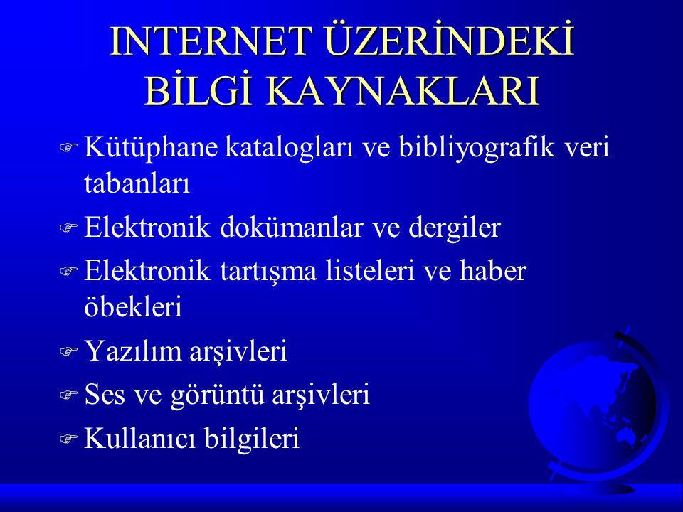 INTERNET ÜZERİNDEKİ BİLGİ KAYNAKLARI