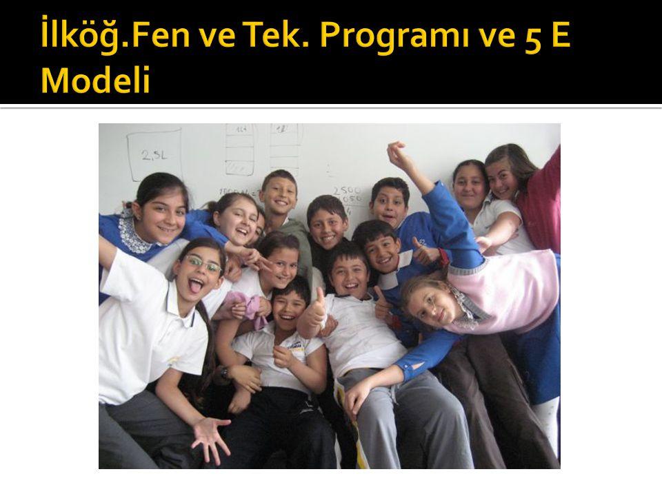 İlköğ.Fen ve Tek. Programı ve 5 E Modeli
