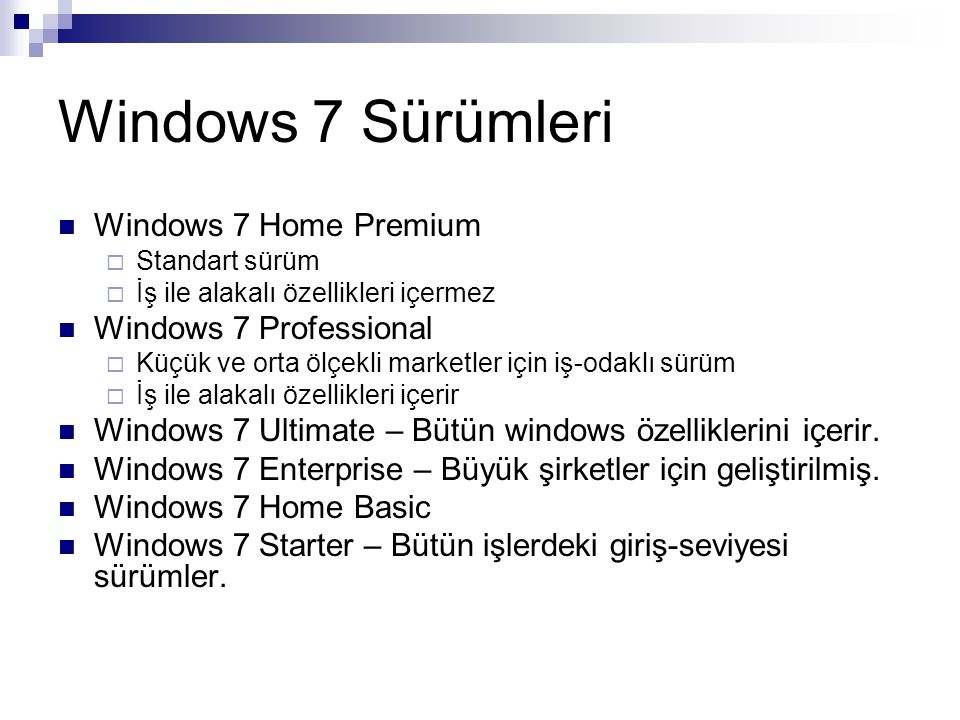 Windows 7 Sürümleri Windows 7 Home Premium Windows 7 Professional