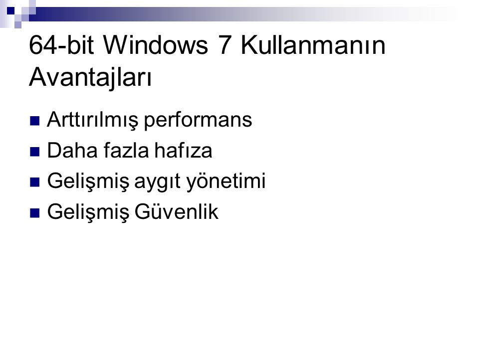 64-bit Windows 7 Kullanmanın Avantajları