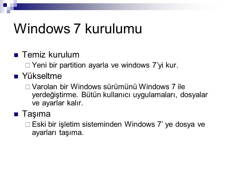 Windows 7 kurulumu Temiz kurulum Yükseltme Taşıma