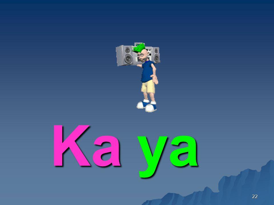 Ka ya