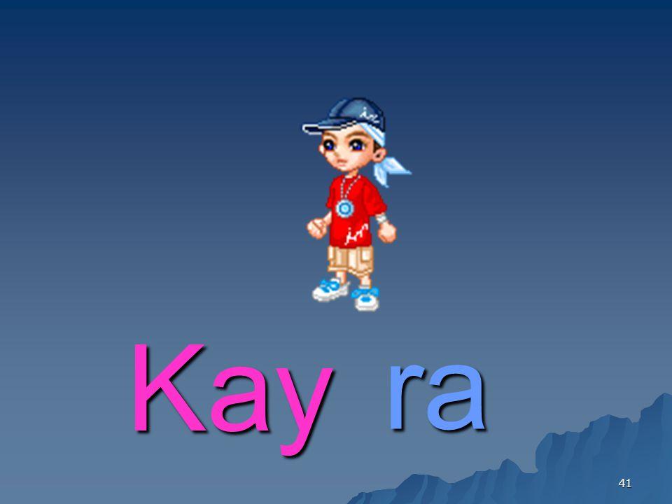 Kay ra