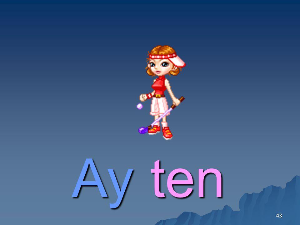 Ay ten