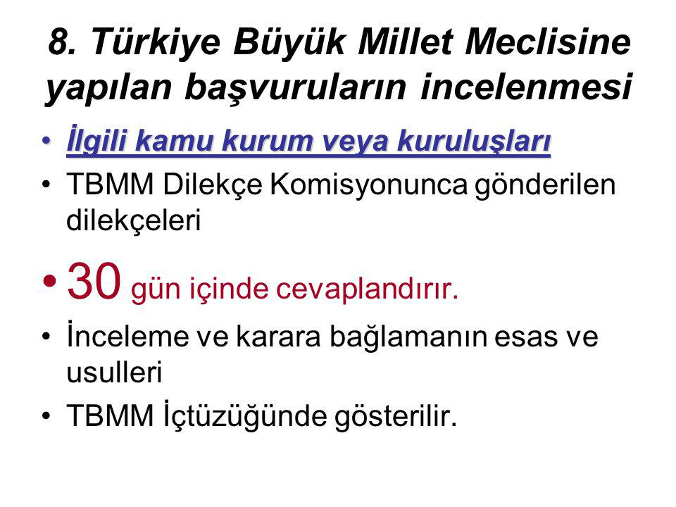 8. Türkiye Büyük Millet Meclisine yapılan başvuruların incelenmesi