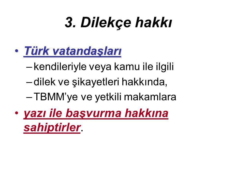 3. Dilekçe hakkı Türk vatandaşları