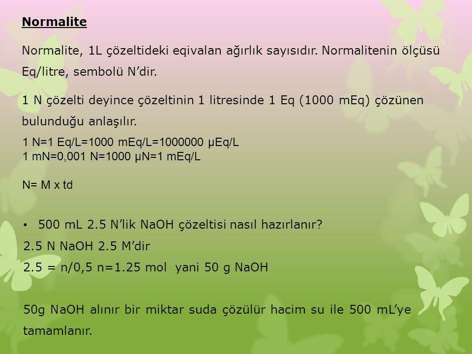 Normalite Normalite, 1L çözeltideki eqivalan ağırlık sayısıdır. Normalitenin ölçüsü Eq/litre, sembolü N'dir.