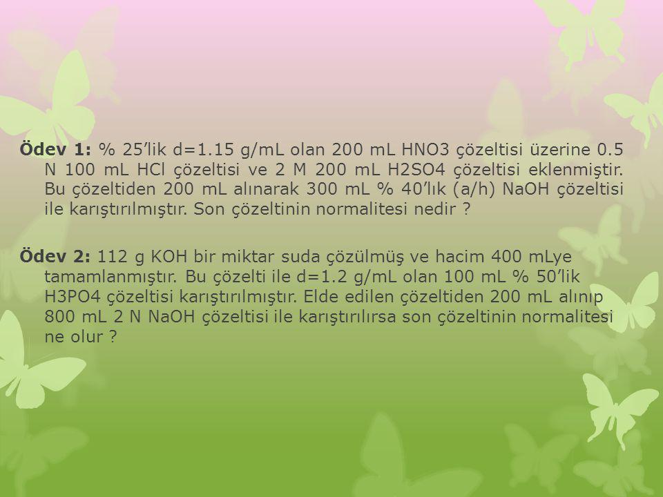 Ödev 1: % 25'lik d=1. 15 g/mL olan 200 mL HNO3 çözeltisi üzerine 0