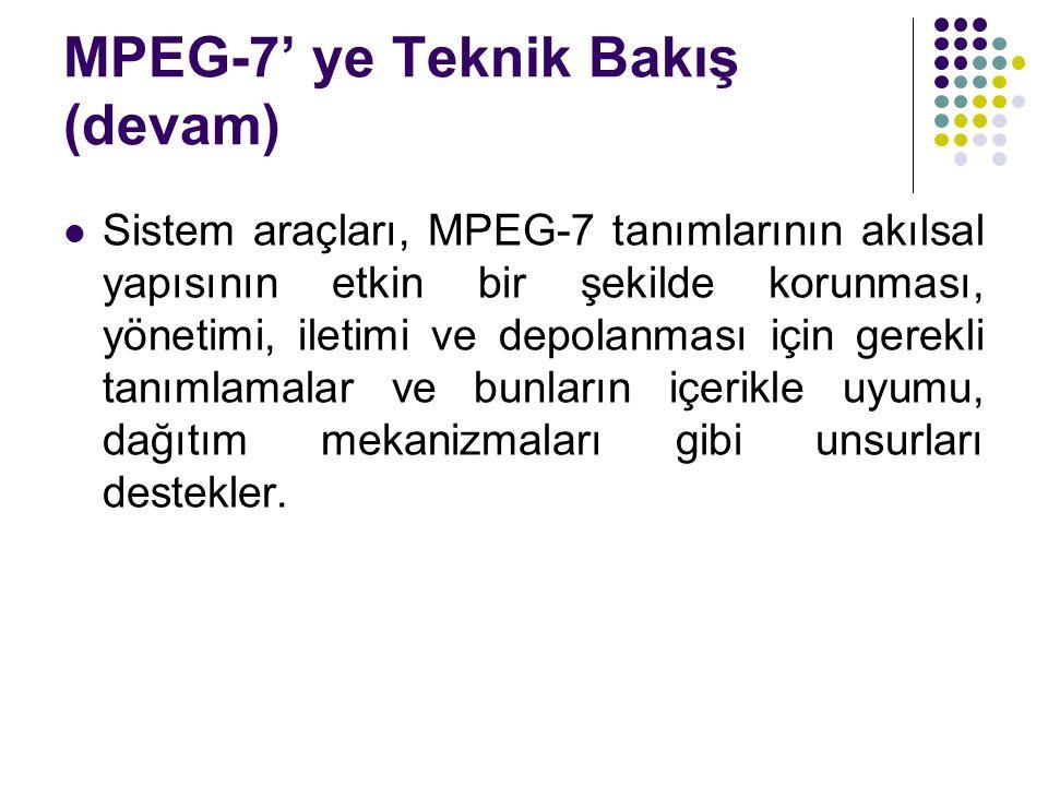 MPEG-7' ye Teknik Bakış (devam)