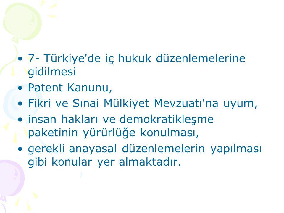 7- Türkiye de iç hukuk düzenlemelerine gidilmesi