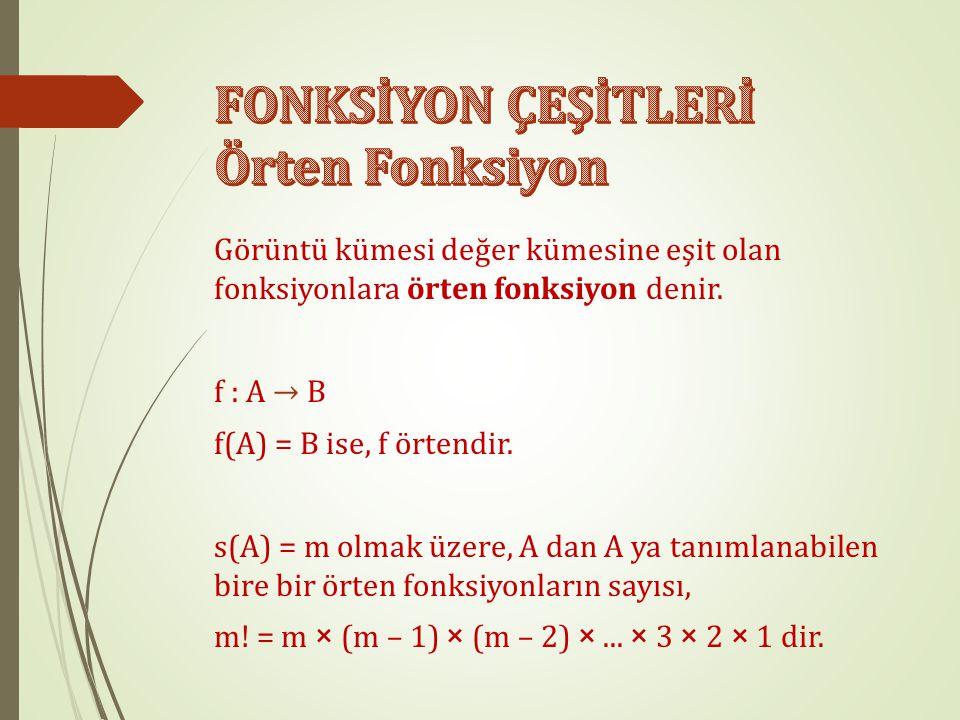 FONKSİYON ÇEŞİTLERİ Örten Fonksiyon