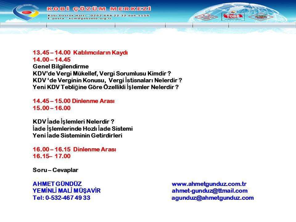 13. 45 – 14. 00 Katılımcıların Kaydı. 14. 00 – 14. 45