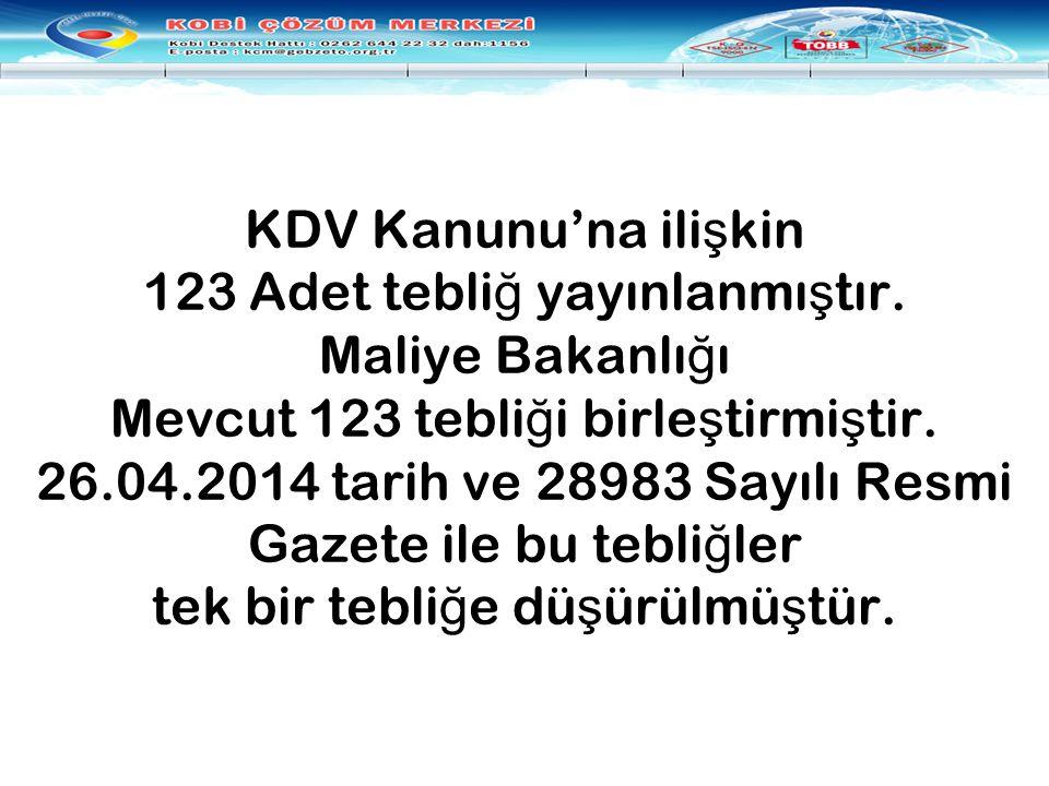 KDV Kanunu'na ilişkin 123 Adet tebliğ yayınlanmıştır