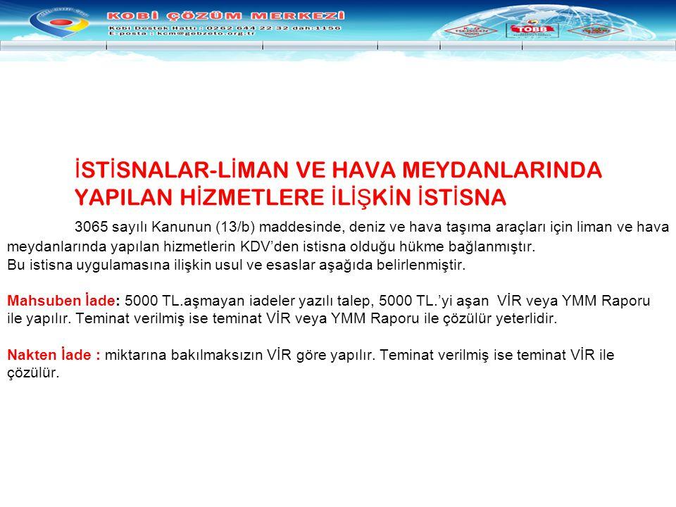 İSTİSNALAR-LİMAN VE HAVA MEYDANLARINDA