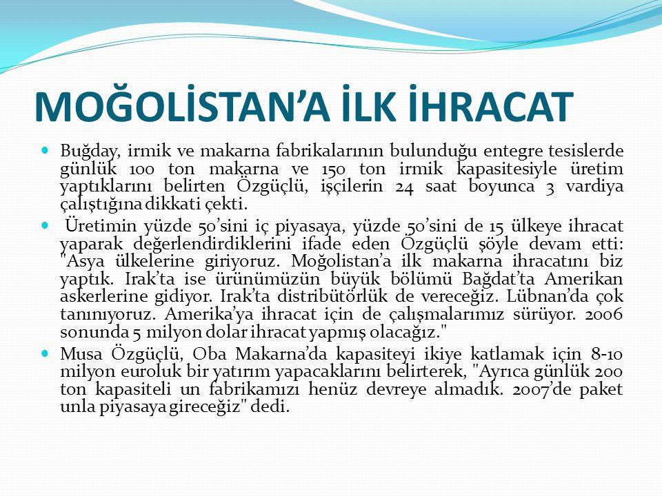 MOĞOLİSTAN'A İLK İHRACAT