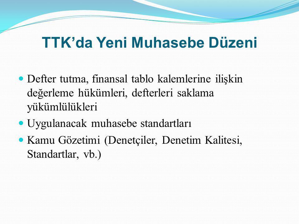 TTK'da Yeni Muhasebe Düzeni