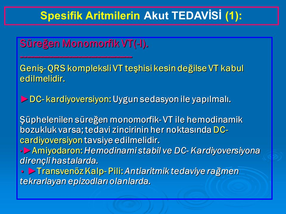 Spesifik Aritmilerin Akut TEDAVİSİ (1):
