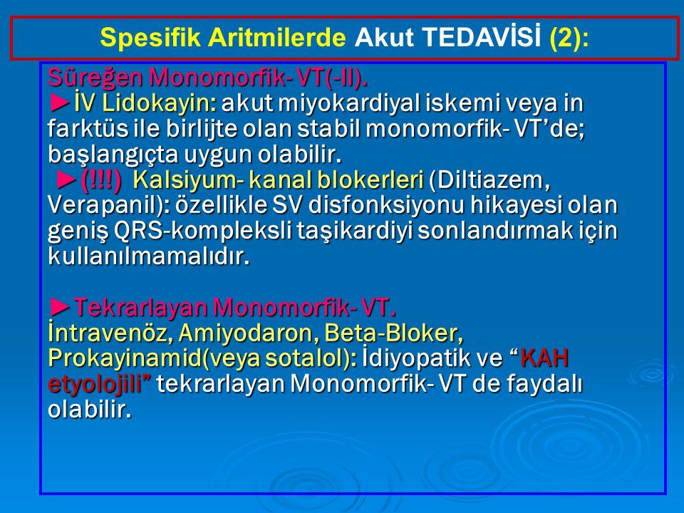 Spesifik Aritmilerde Akut TEDAVİSİ (2):