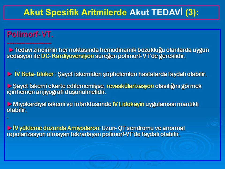 Akut Spesifik Aritmilerde Akut TEDAVİ (3):