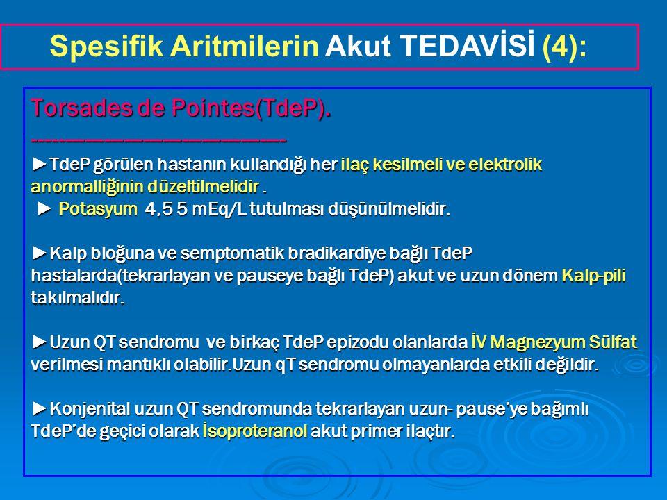 Spesifik Aritmilerin Akut TEDAVİSİ (4):
