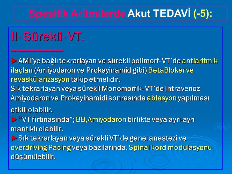 Spesifik Aritmilerde Akut TEDAVİ (-5):