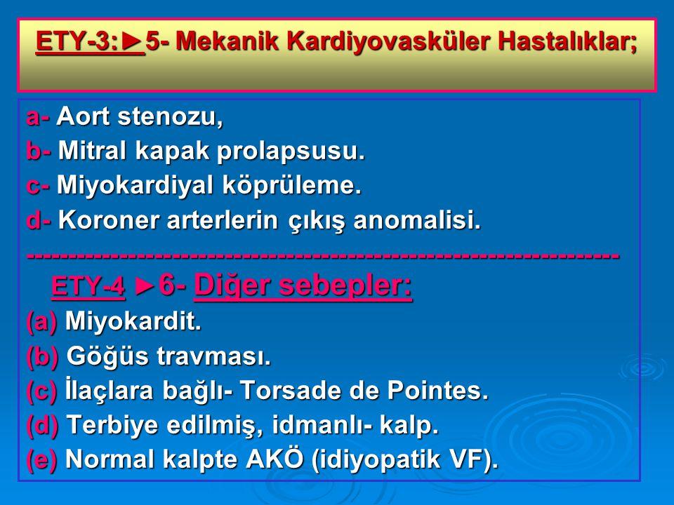 ETY-3:►5- Mekanik Kardiyovasküler Hastalıklar;