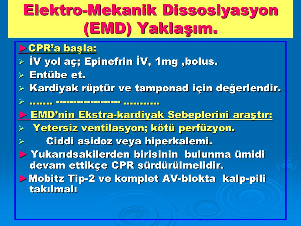 Elektro-Mekanik Dissosiyasyon (EMD) Yaklaşım.