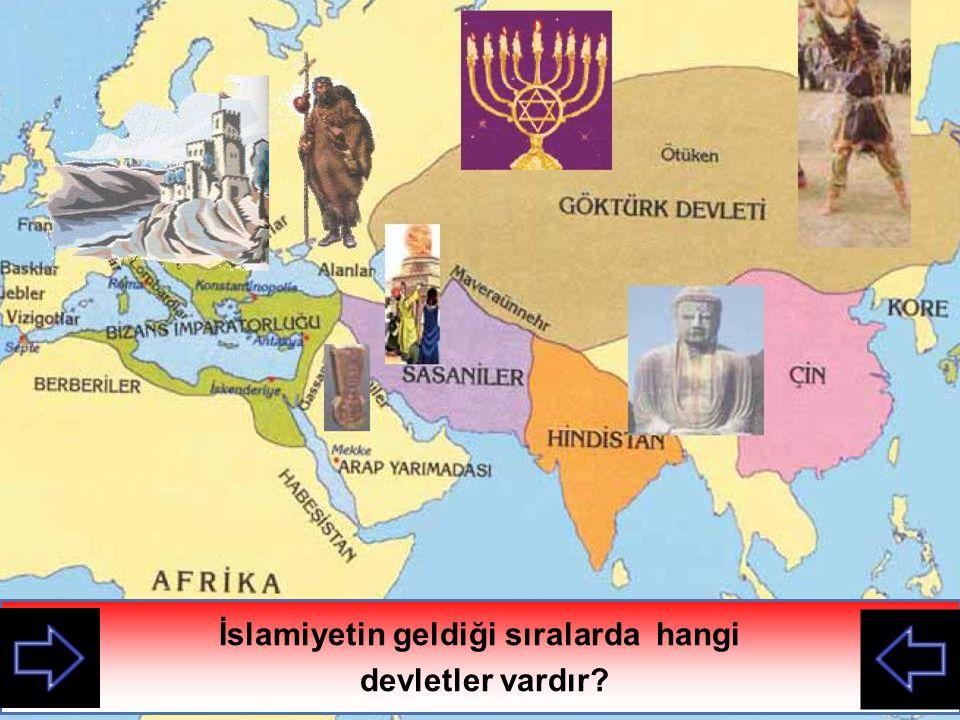 İslamiyetin geldiği sıralarda hangi