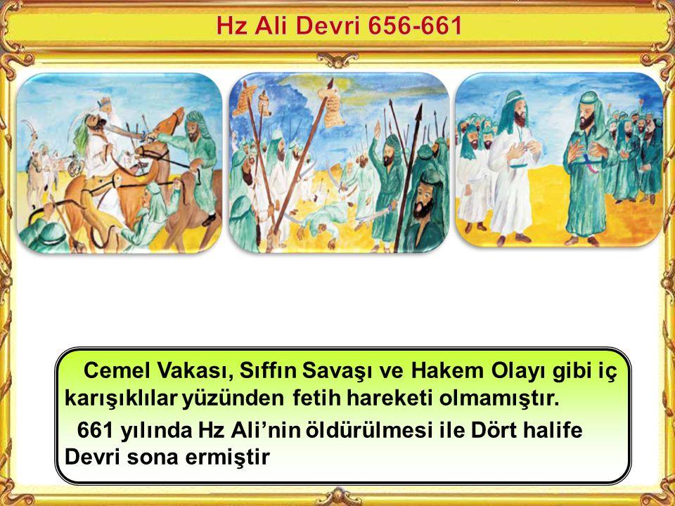 Hz Ali Devri 656-661 Cemel Vakası, Sıffın Savaşı ve Hakem Olayı gibi iç karışıklılar yüzünden fetih hareketi olmamıştır.