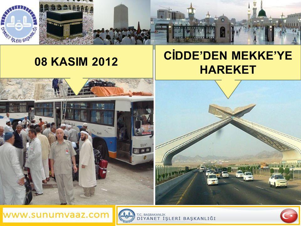 CİDDE'DEN MEKKE'YE HAREKET