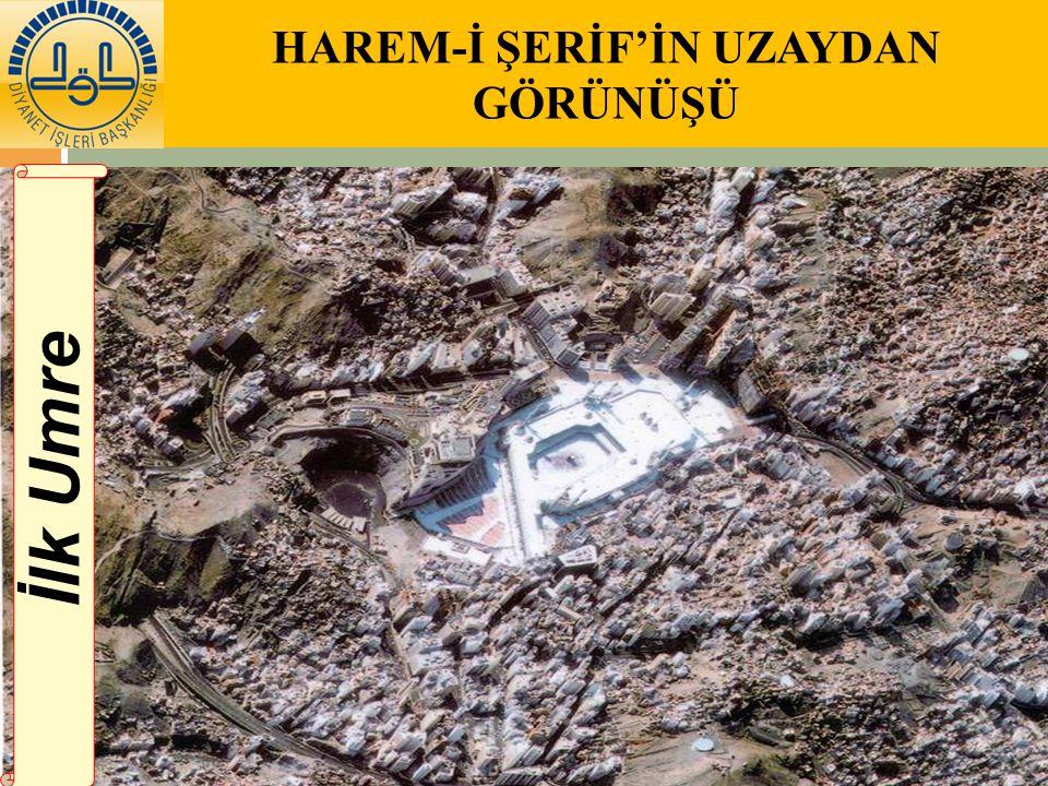 HAREM-İ ŞERİF'İN UZAYDAN GÖRÜNÜŞÜ